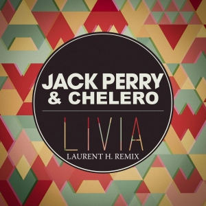 JACK PERRY & CHELERO - LIVIA (LAURENT H. REMIX)